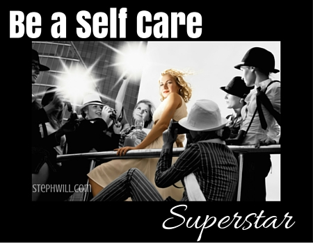 5 Steps to become a Self Care Superstar!